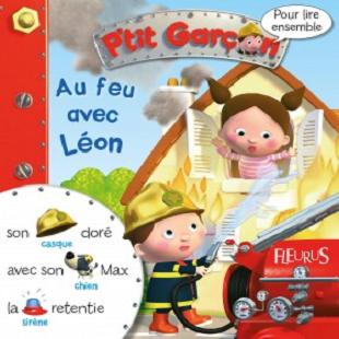 Au feu avec Léon P'tit garçon Fleurus