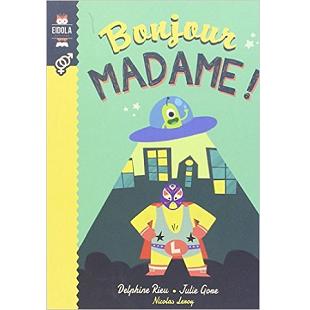 Bonjour Madame ! Editions Eidola