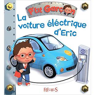 Découverte P'tit Garçon La voiture électrique d'Eric Fleurus