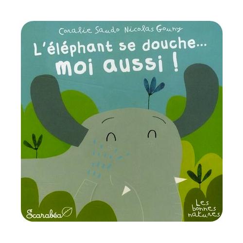 L'éléphant se douche... Moi aussi !