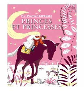 Mon premier Larousse des princes et princesses