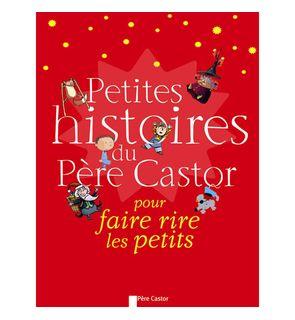 Petites histoires du Père Castor pour faire rire les petits