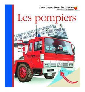 Les pompiers, mes premières découvertes