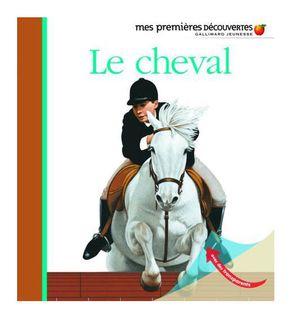 Livre Le cheval, mes premières découvertes