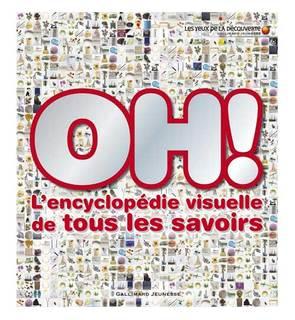 Oh ! l'encyclopédie visuelle de tous les savoirs