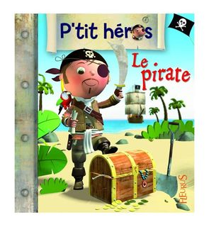 Le pirate, P'tit héros