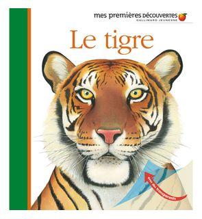 Le tigre, mes premières découvertes