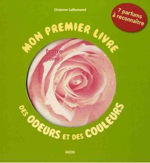 Mon premier livre des odeurs et des couleurs - fleurs