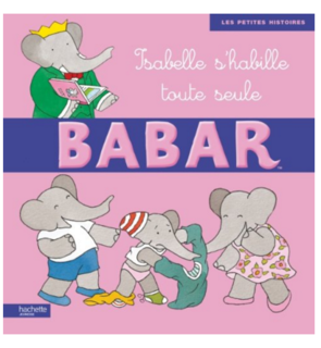 Livre Isabelle s'habille toute seule Babar