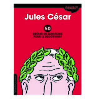 Jules César - 50 drôles de questions pour le découvrir