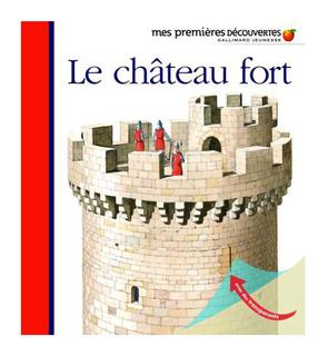 Le château fort, mes premières découvertes