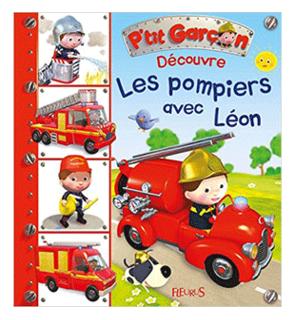 Découverte p'tit garçon Les pompiers avec Léon Fleurus