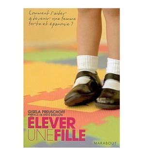 Elever une fille - Gisela Preuschoff