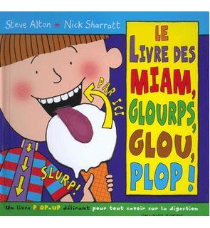 Le livre des miam, glourps, glou, plop!