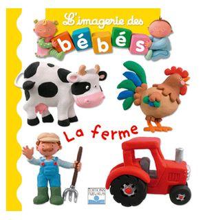 Livre La ferme, l'imagerie des bébés