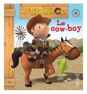 Le cow-boy P'tit Héros