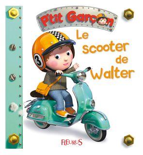 Le scooter de walter, p'tit garçon