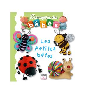 L'imagerie des bébés : Les Petites Bêtes