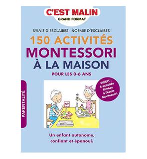 150 activités Montessori à la maison, editions Leduc.s